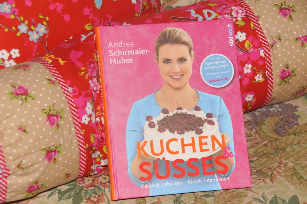 Andrea Schirmaier-Huber - Kuchen & Süßes - Klassisch gebacken – kreativ interpretiert